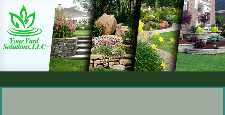 "Your Yard Solutions LLC - ""Professional Service with a personal Touch"""